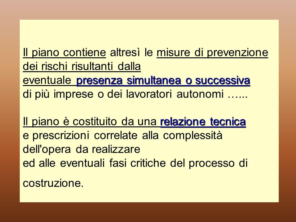 presenza simultanea o successiva relazione tecnica Il piano contiene altresì le misure di prevenzione dei rischi risultanti dalla eventuale presenza s