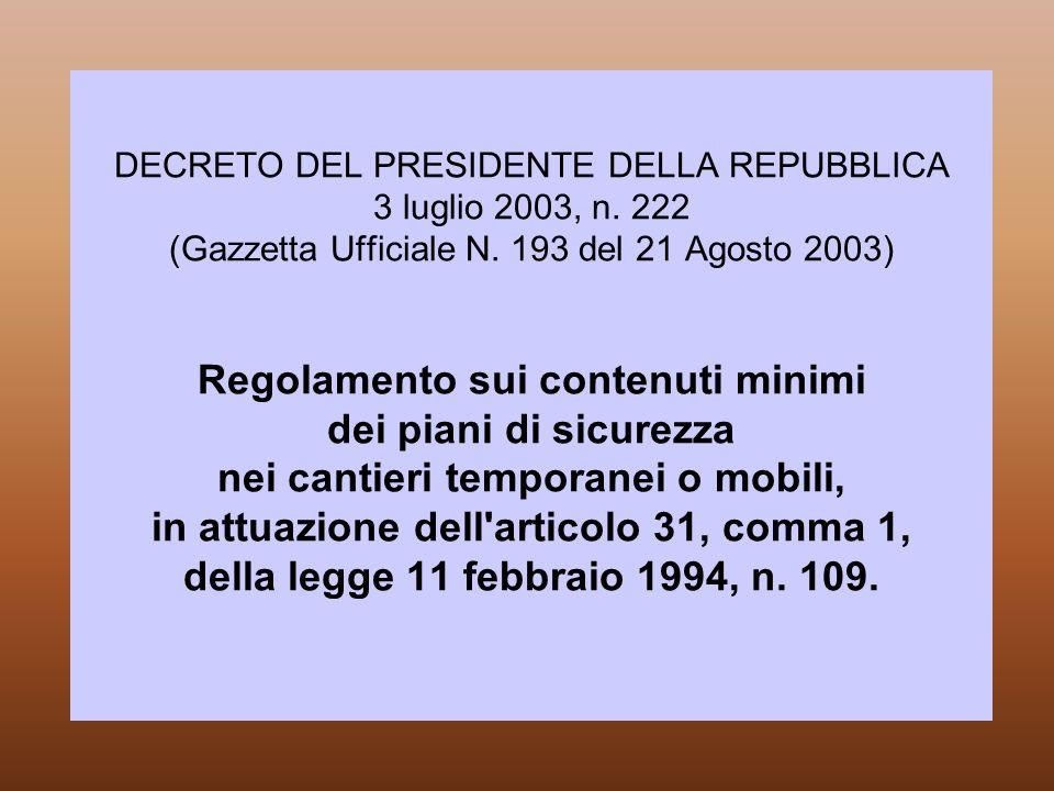 DECRETO DEL PRESIDENTE DELLA REPUBBLICA 3 luglio 2003, n. 222 (Gazzetta Ufficiale N. 193 del 21 Agosto 2003) Regolamento sui contenuti minimi dei pian