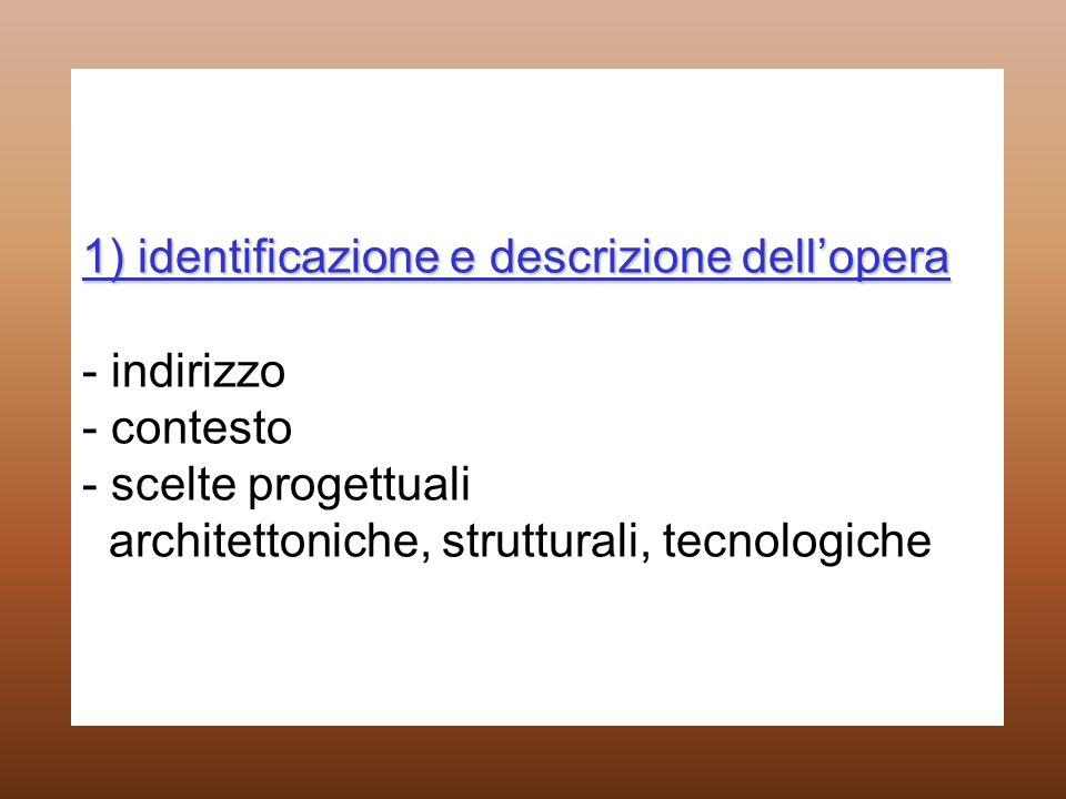 1) identificazione e descrizione dellopera 1) identificazione e descrizione dellopera - indirizzo - contesto - scelte progettuali architettoniche, str