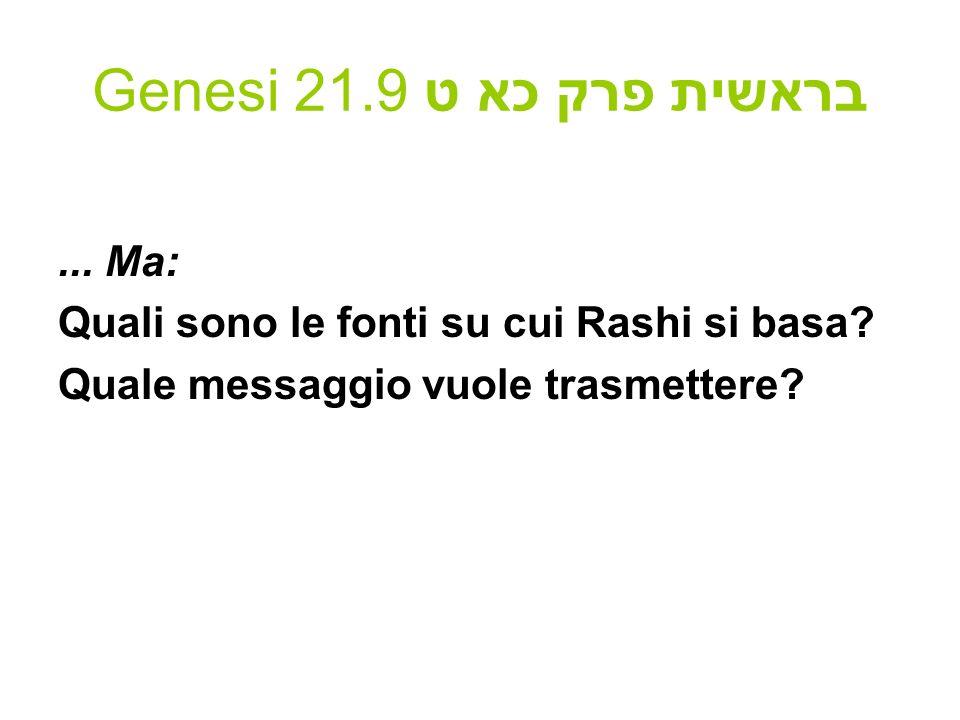 Genesi 21.9 בראשית פרק כא ט... Ma: Quali sono le fonti su cui Rashi si basa? Quale messaggio vuole trasmettere?
