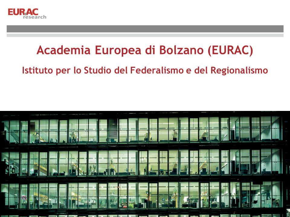 Academia Europea di Bolzano (EURAC) Istituto per lo Studio del Federalismo e del Regionalismo
