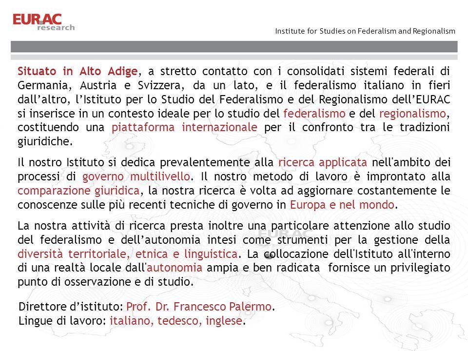 Institute for Studies on Federalism and Regionalism La nostra ricerca comprende i filoni: