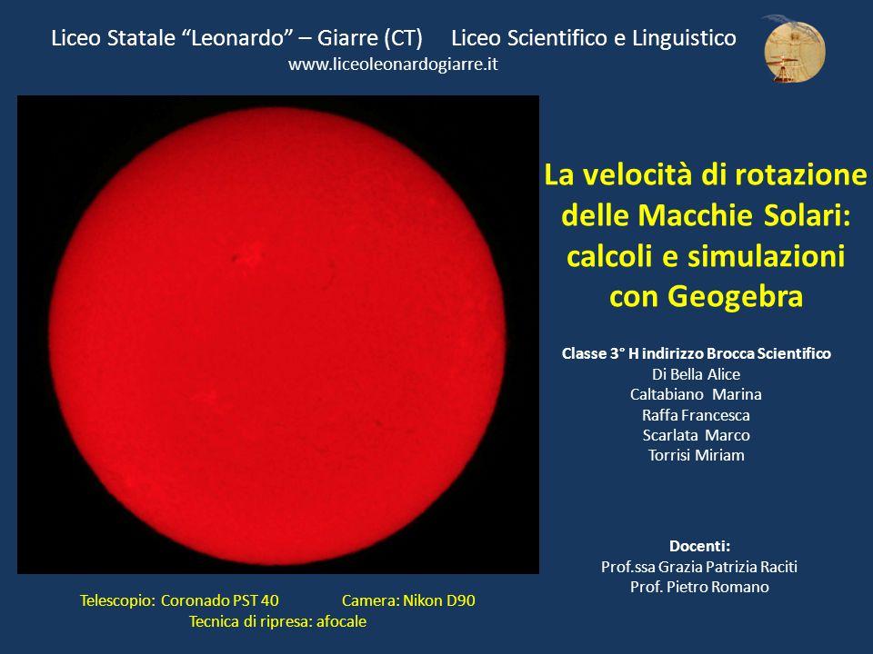 Liceo Statale Leonardo – Giarre (CT) Liceo Scientifico e Linguistico www.liceoleonardogiarre.it Classe 3° H indirizzo Brocca Scientifico Di Bella Alic