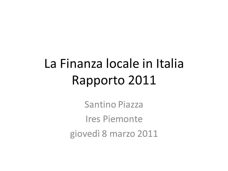 La Finanza locale in Italia Rapporto 2011 Santino Piazza Ires Piemonte giovedì 8 marzo 2011