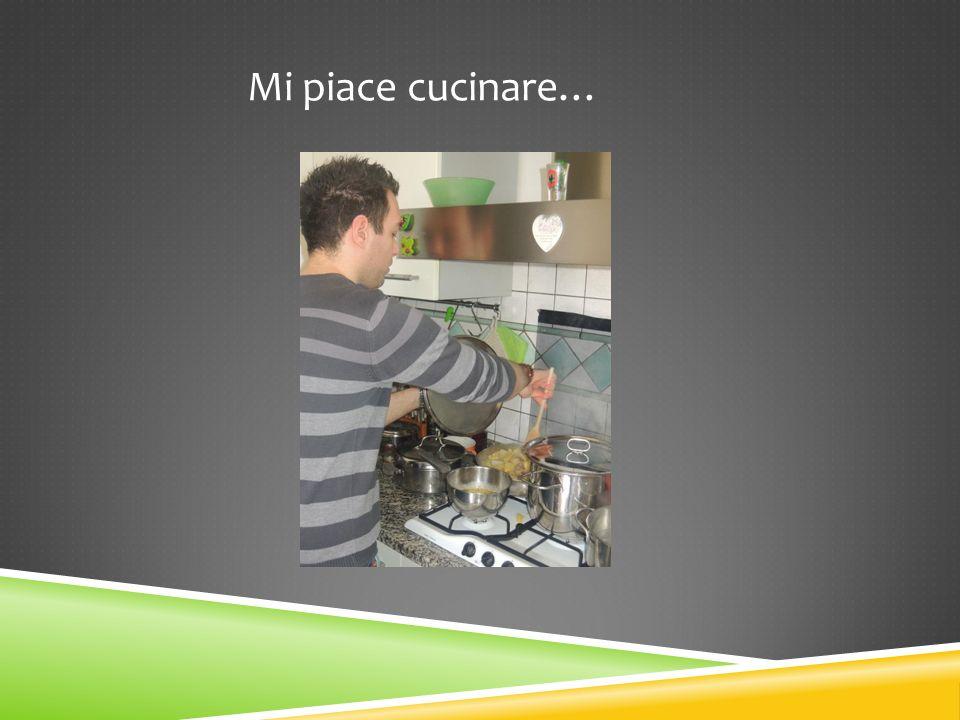 Mi piace cucinare…