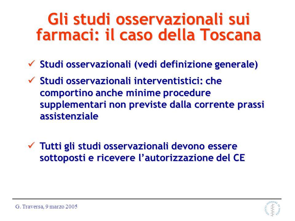 G. Traversa, 9 marzo 2005 Gli studi osservazionali sui farmaci: il caso della Toscana Studi osservazionali (vedi definizione generale) Studi osservazi