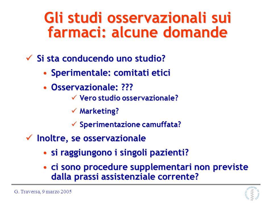 G. Traversa, 9 marzo 2005 Gli studi osservazionali sui farmaci: alcune domande Si sta conducendo uno studio? Si sta conducendo uno studio? Sperimental