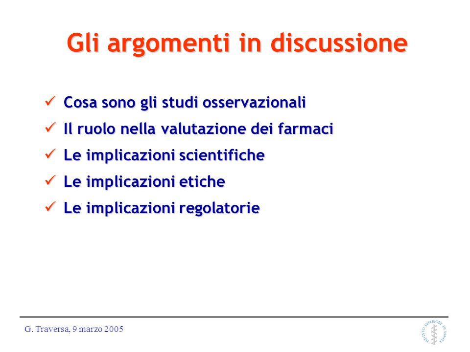 G. Traversa, 9 marzo 2005 Gli argomenti in discussione Cosa sono gli studi osservazionali Cosa sono gli studi osservazionali Il ruolo nella valutazion