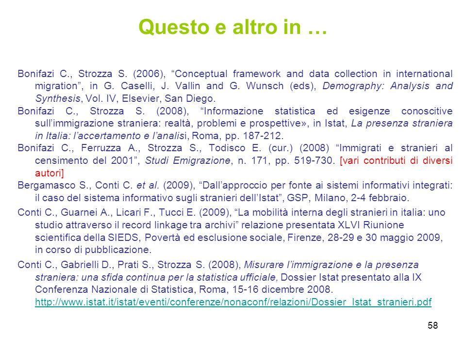 58 Questo e altro in … Bonifazi C., Strozza S. (2006), Conceptual framework and data collection in international migration, in G. Caselli, J. Vallin a
