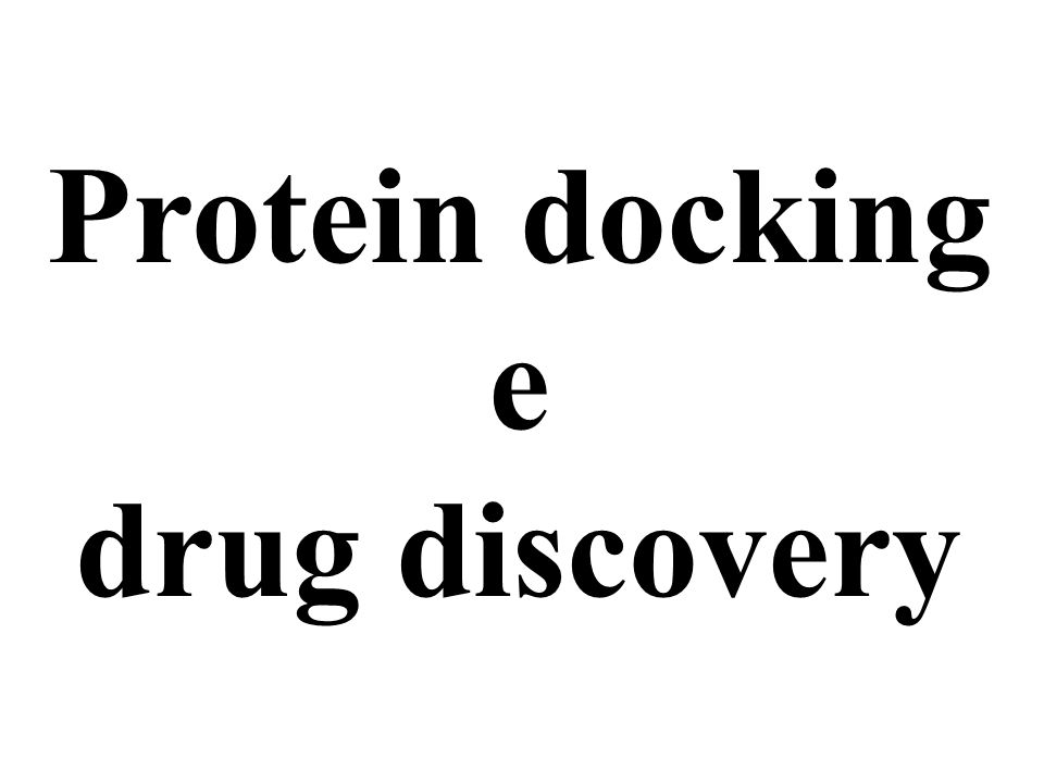 Protein docking e drug discovery