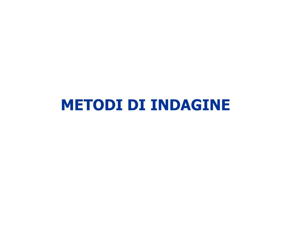 METODI DI INDAGINE