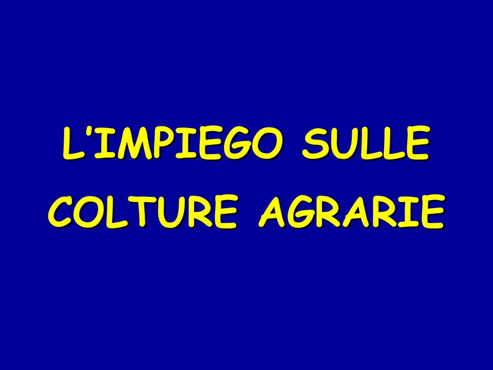 LIMPIEGO SULLE COLTURE AGRARIE