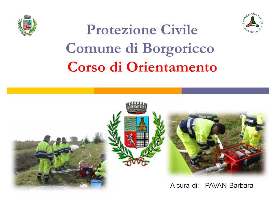 Protezione Civile Comune di Borgoricco Corso di Orientamento A cura di: PAVAN Barbara