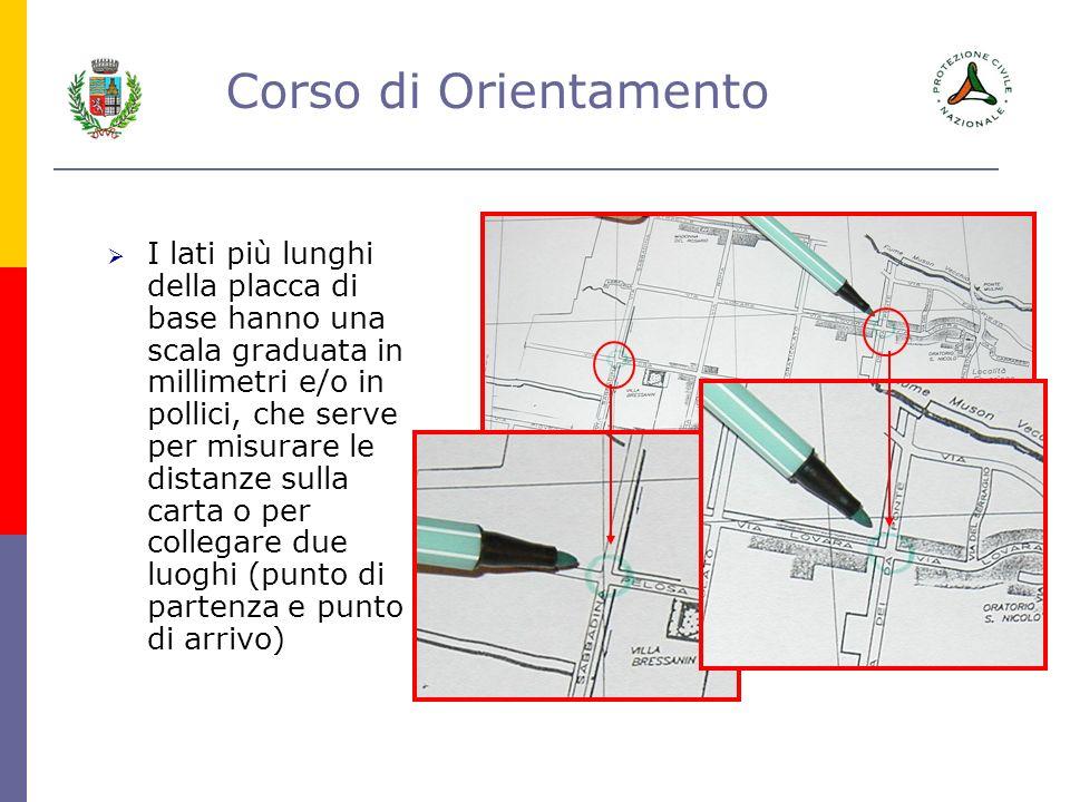 Corso di Orientamento I lati più lunghi della placca di base hanno una scala graduata in millimetri e/o in pollici, che serve per misurare le distanze