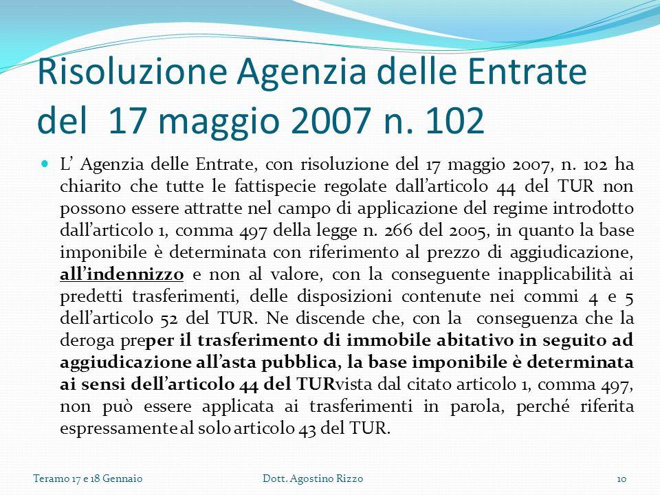 Risoluzione Agenzia delle Entrate del 17 maggio 2007 n. 102 L Agenzia delle Entrate, con risoluzione del 17 maggio 2007, n. 102 ha chiarito che tutte