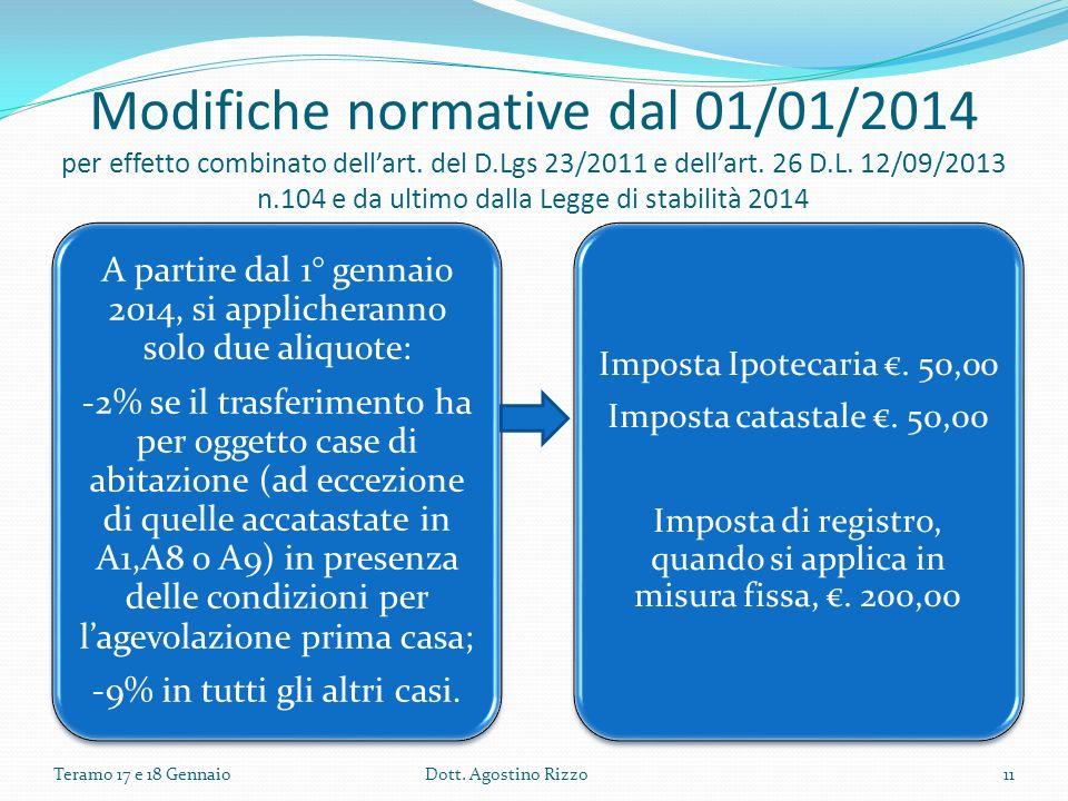 Modifiche normative dal 01/01/2014 per effetto combinato dellart. del D.Lgs 23/2011 e dellart. 26 D.L. 12/09/2013 n.104 e da ultimo dalla Legge di sta