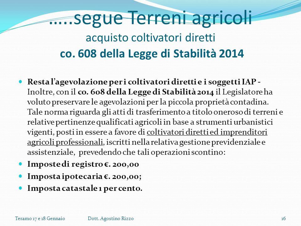 …..segue Terreni agricoli acquisto coltivatori diretti co. 608 della Legge di Stabilità 2014 Resta lagevolazione per i coltivatori diretti e i soggett