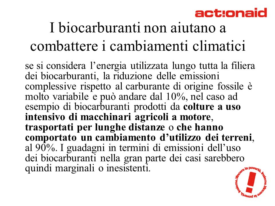 La riduzione reale di emissioni: Fonte: Biofuels, Handle with care, Bird Life International, FERN, Friend of the Earth Europe, Oxfam and Transport and Environment, 2009.