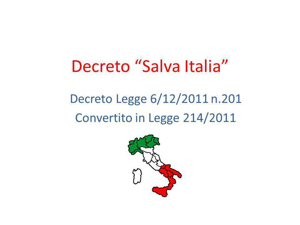 Decreto Salva Italia Decreto Legge 6/12/2011 n.201 Convertito in Legge 214/2011