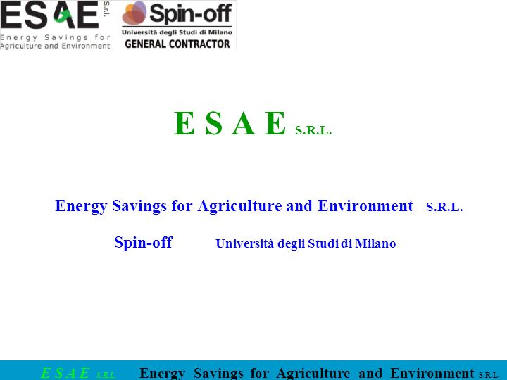 E S A E S.R.L.Energy Savings for Agriculture and Environment S.R.L.