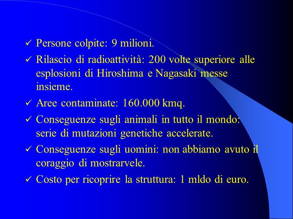 Persone colpite: 9 milioni.