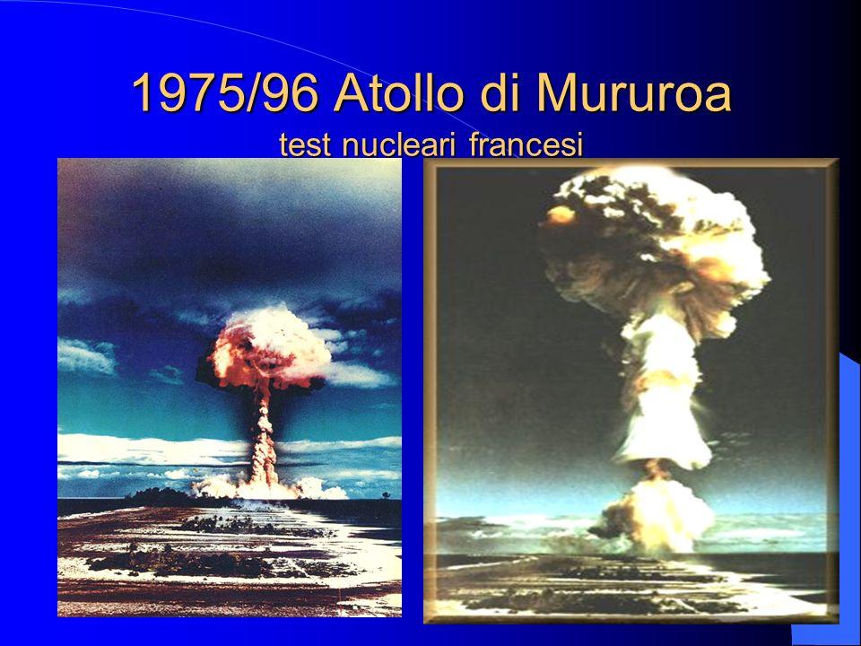 1975/96 Atollo di Mururoa test nucleari francesi
