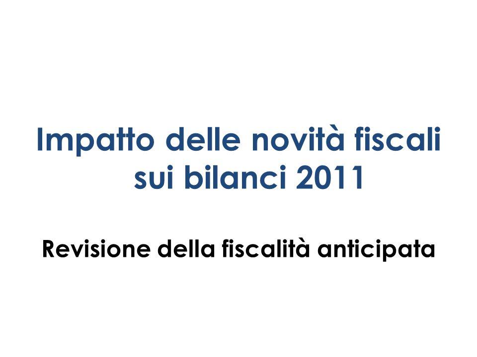 Impatto delle novità fiscali sui bilanci 2011 Revisione della fiscalità anticipata