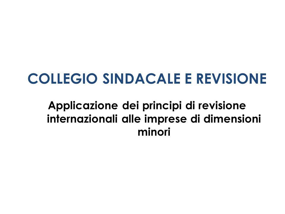 COLLEGIO SINDACALE E REVISIONE Applicazione dei principi di revisione internazionali alle imprese di dimensioni minori
