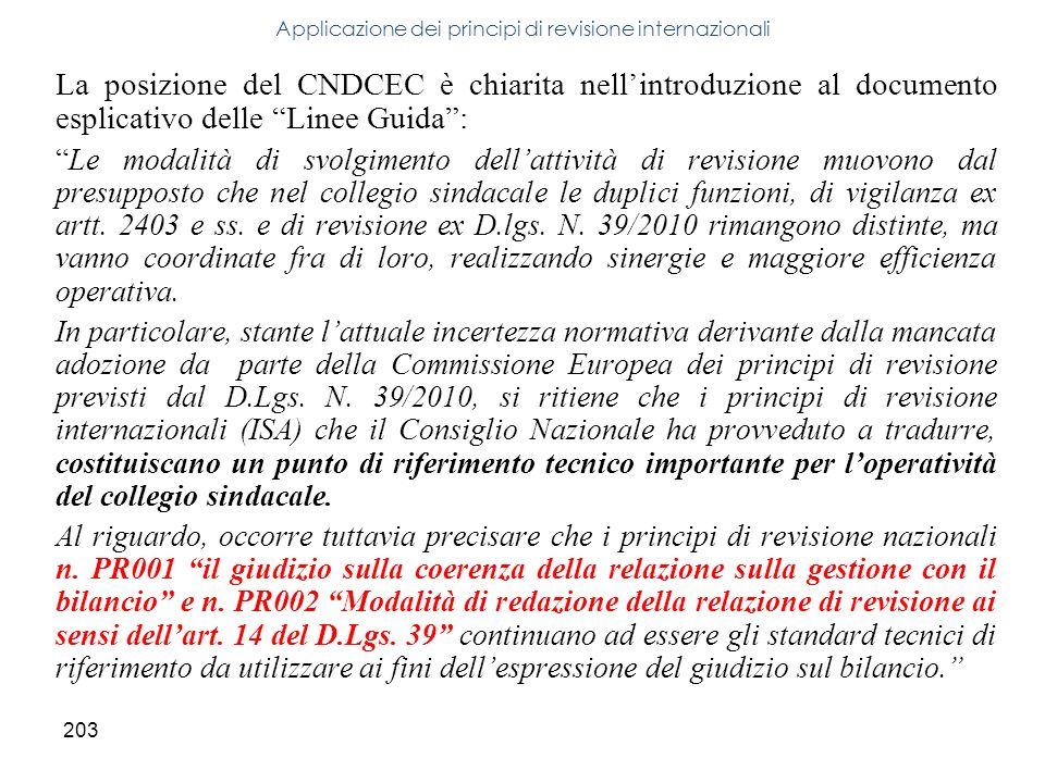203 La posizione del CNDCEC è chiarita nellintroduzione al documento esplicativo delle Linee Guida: Le modalità di svolgimento dellattività di revisio