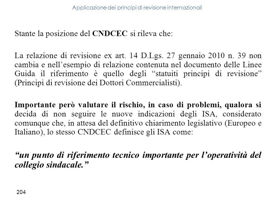 204 Stante la posizione del CNDCEC si rileva che: La relazione di revisione ex art. 14 D.Lgs. 27 gennaio 2010 n. 39 non cambia e nellesempio di relazi