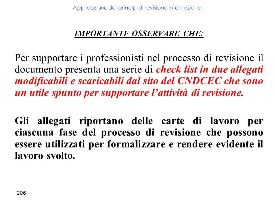 206 IMPORTANTE OSSERVARE CHE: Per supportare i professionisti nel processo di revisione il documento presenta una serie di check list in due allegati