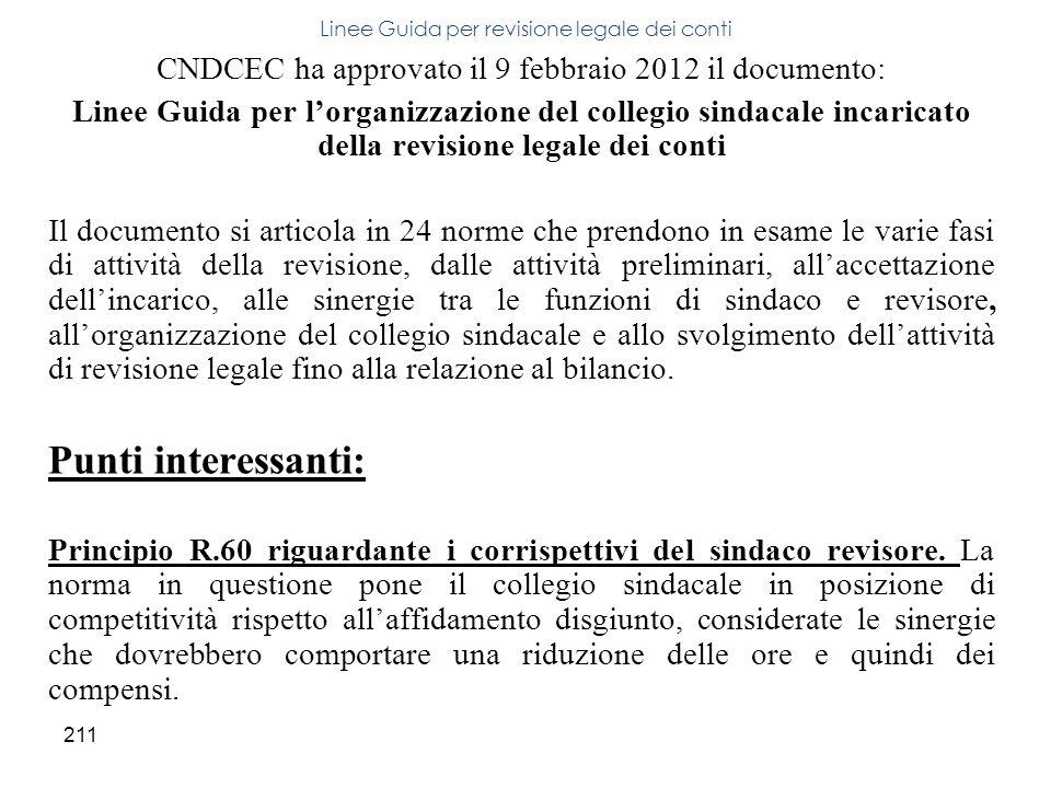 211 CNDCEC ha approvato il 9 febbraio 2012 il documento: Linee Guida per lorganizzazione del collegio sindacale incaricato della revisione legale dei