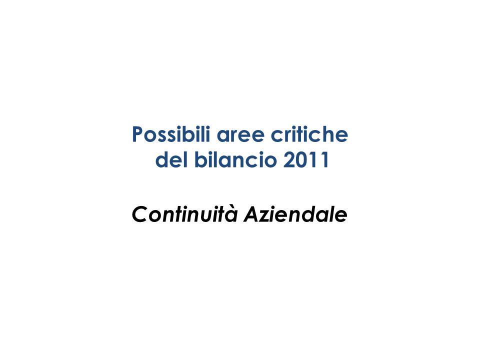 Possibili aree critiche del bilancio 2011 Continuità Aziendale