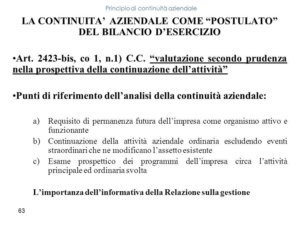63 LA CONTINUITA AZIENDALE COME POSTULATO DEL BILANCIO DESERCIZIO Art. 2423-bis, co 1, n.1) C.C. valutazione secondo prudenza nella prospettiva della