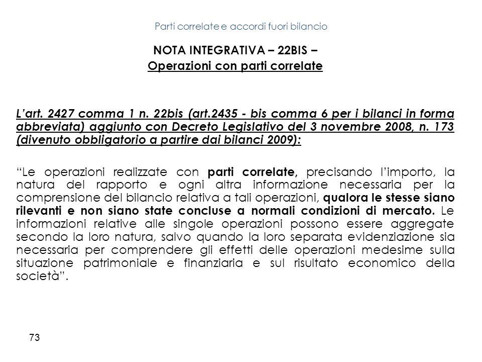 73 NOTA INTEGRATIVA – 22BIS – Operazioni con parti correlate Lart. 2427 comma 1 n. 22bis (art.2435 - bis comma 6 per i bilanci in forma abbreviata) ag
