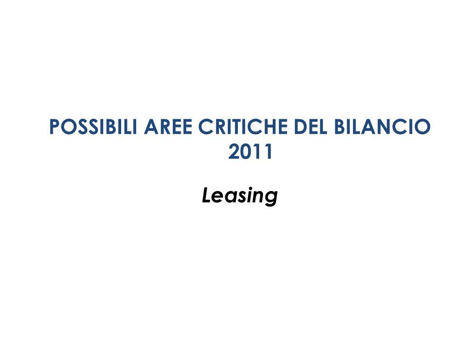 POSSIBILI AREE CRITICHE DEL BILANCIO 2011 Leasing