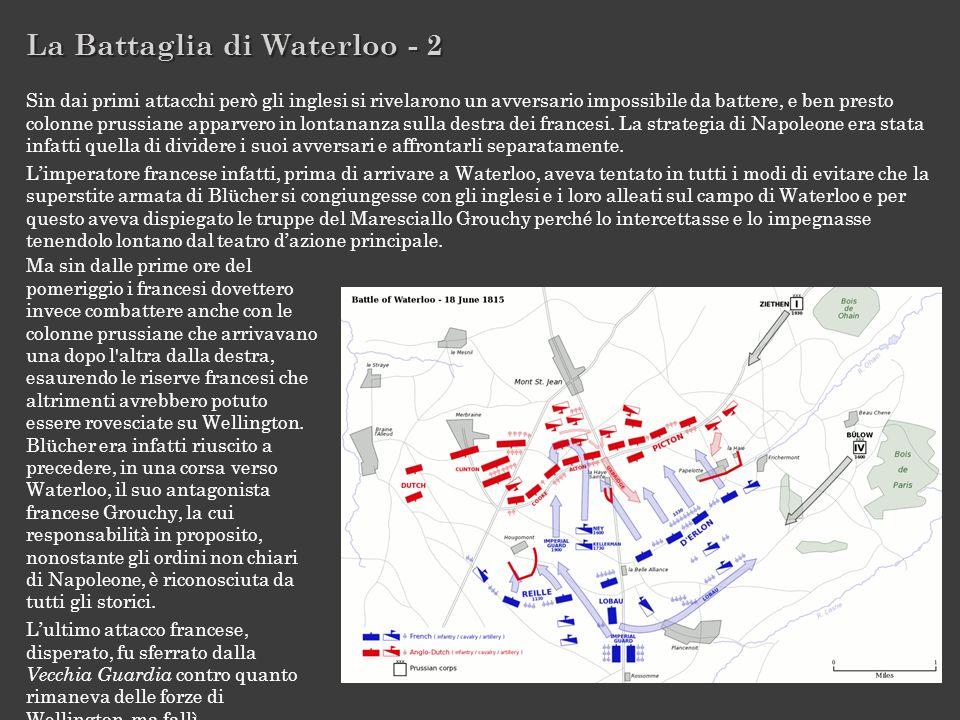 La Battaglia di Waterloo - 2 Sin dai primi attacchi però gli inglesi si rivelarono un avversario impossibile da battere, e ben presto colonne prussian