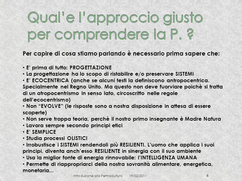 19/02/2011 Introduzione alla Permacultura 15 Progettare in P.