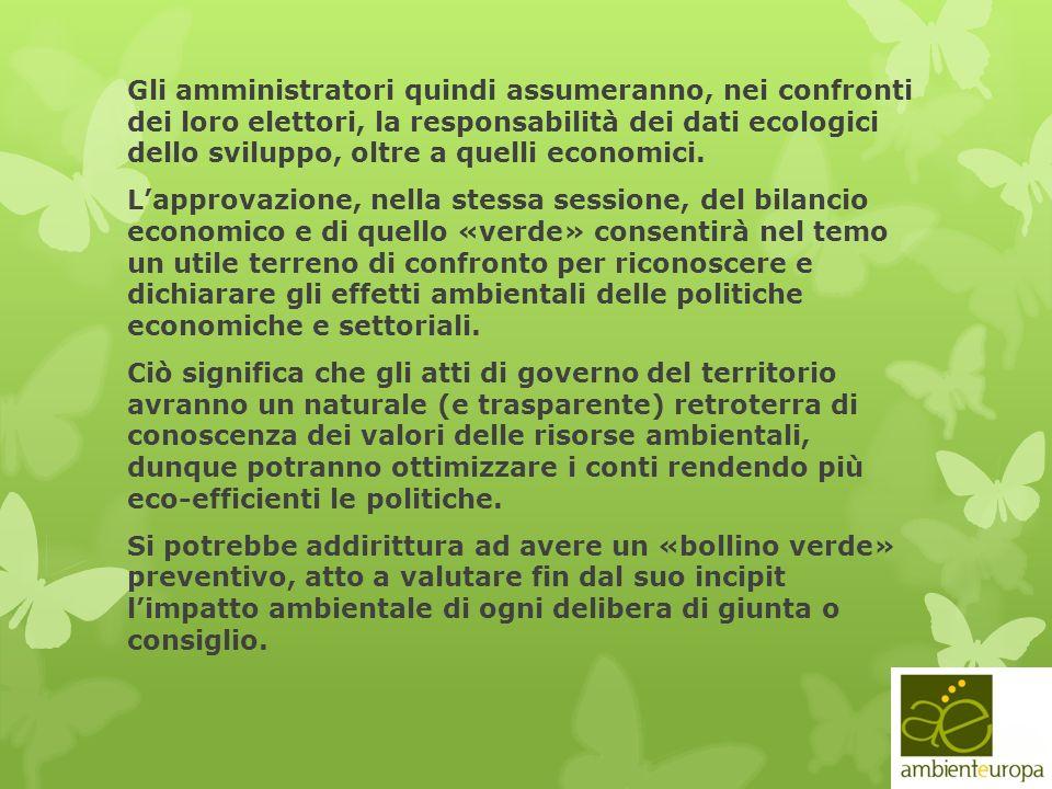 Gli amministratori quindi assumeranno, nei confronti dei loro elettori, la responsabilità dei dati ecologici dello sviluppo, oltre a quelli economici.