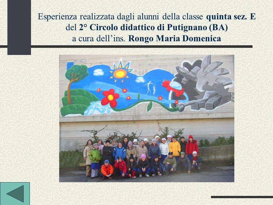 Esperienza realizzata dagli alunni della classe quinta sez. E del 2° Circolo didattico di Putignano (BA) a cura dellins. Rongo Maria Domenica