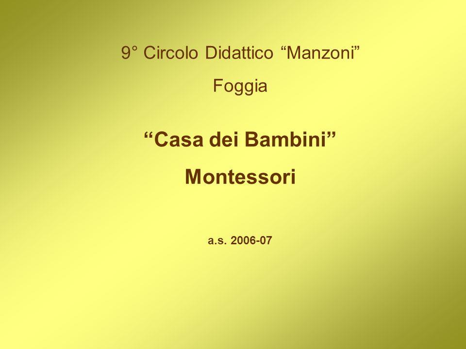 9° Circolo Didattico Manzoni Foggia Casa dei Bambini Montessori a.s. 2006-07