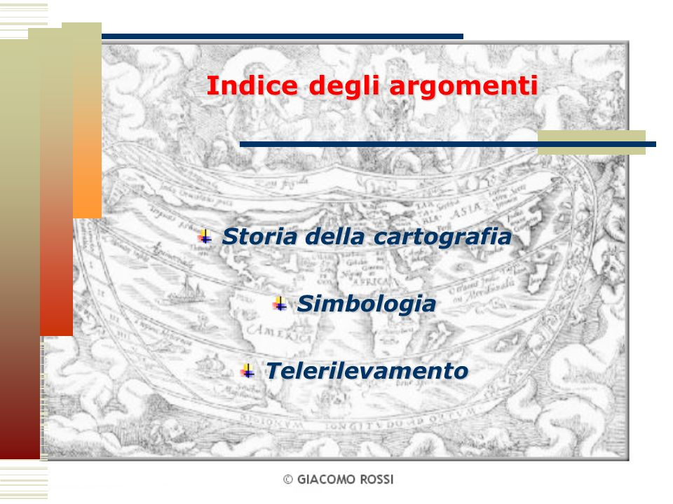 Indice degli argomenti Storia della cartografia SimbologiaTelerilevamento