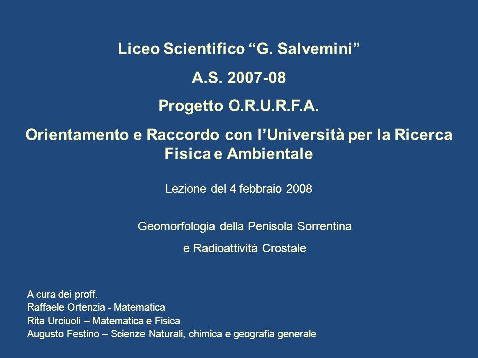 A cura dei proff. Raffaele Ortenzia - Matematica Rita Urciuoli – Matematica e Fisica Augusto Festino – Scienze Naturali, chimica e geografia generale