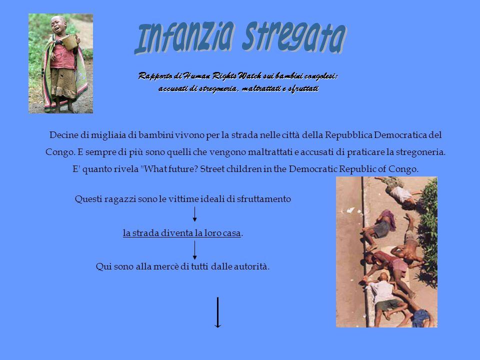 Rapporto di Human Rights Watch sui bambini congolesi: accusati di stregoneria, maltrattati e sfruttati Decine di migliaia di bambini vivono per la str