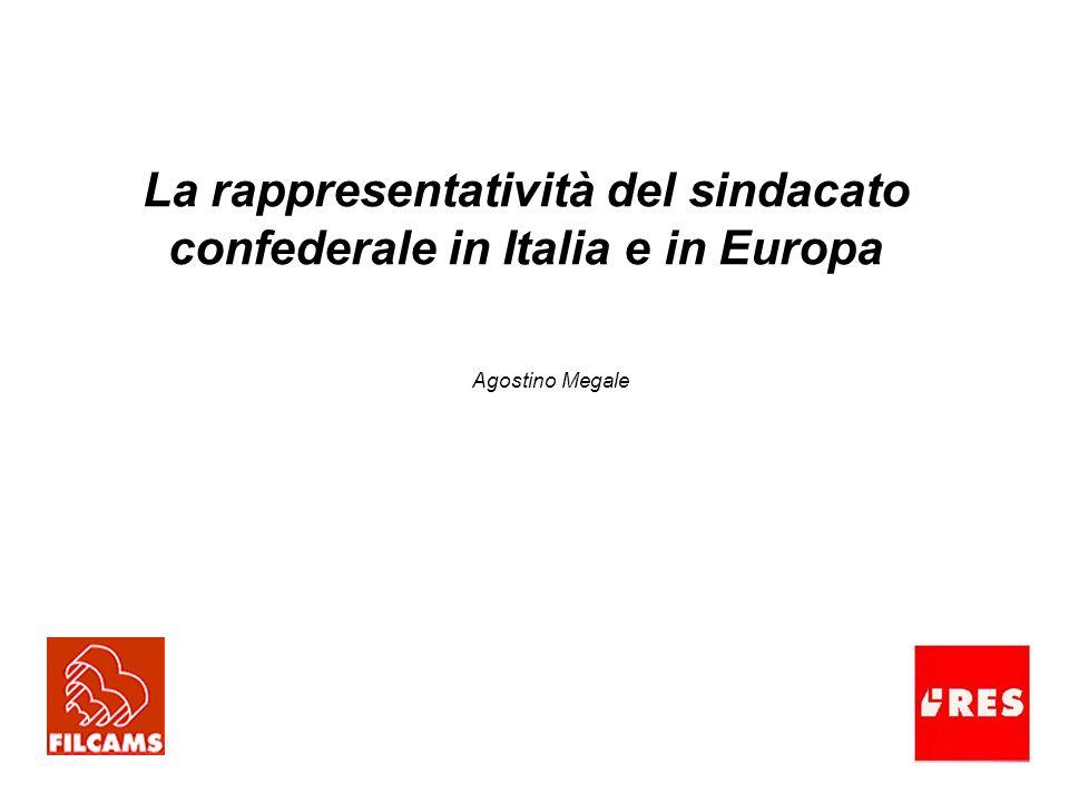 La rappresentatività del sindacato confederale in Italia e in Europa Agostino Megale