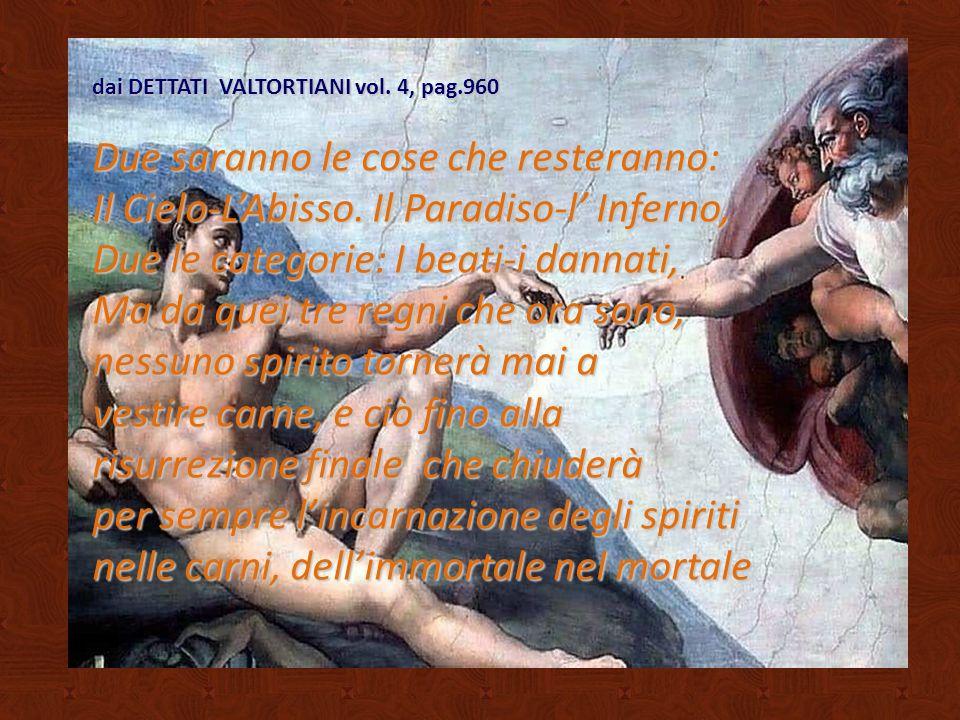 da L Evangelo come mi è stato rivelato Vol 10, Cap 11, pagina 63 «Ho da acquistare un numero sterminato di greggi per il più grande Signore.