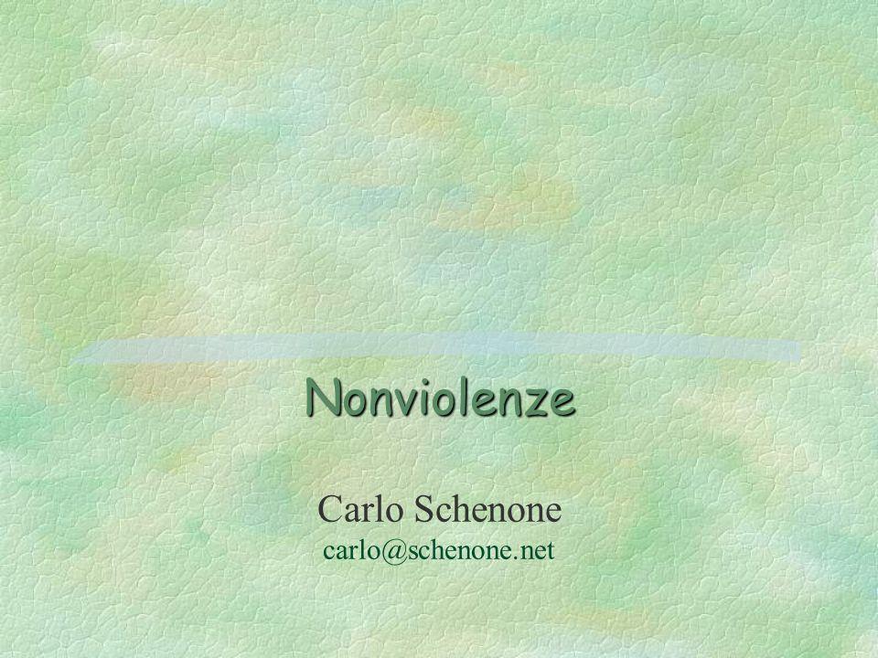 Nonviolenze Nonviolenze Carlo Schenone carlo@schenone.net