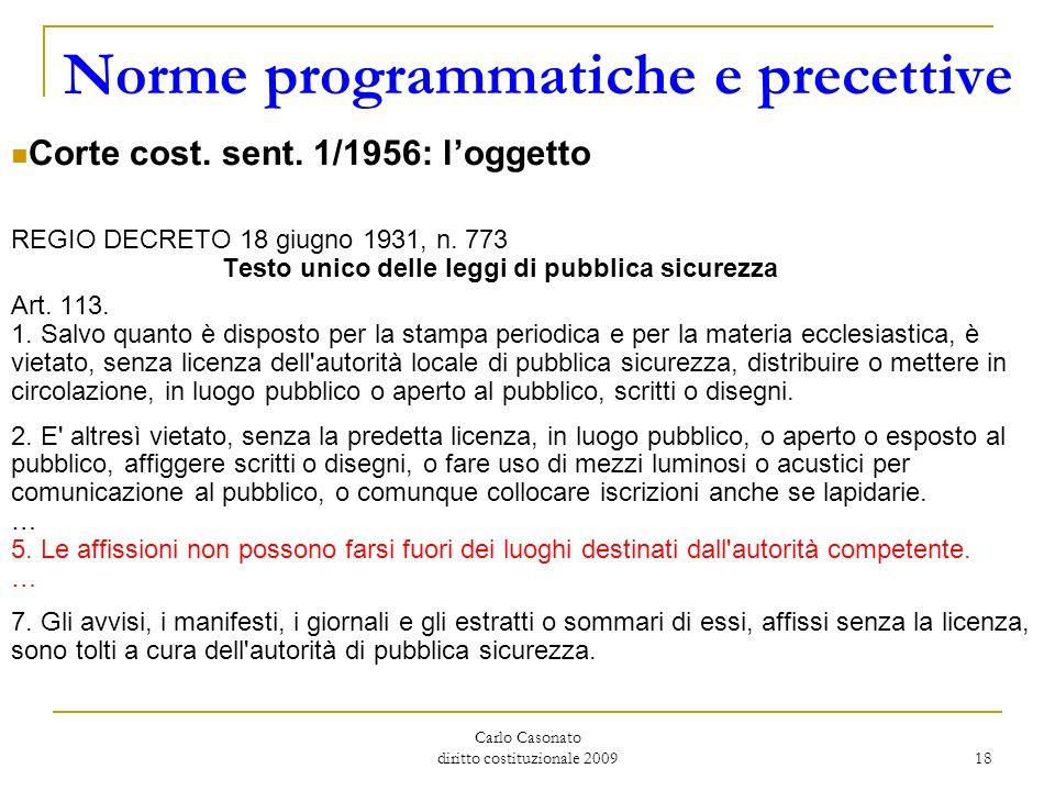 Carlo Casonato diritto costituzionale 2009 18 Norme programmatiche e precettive Corte cost. sent. 1/1956: loggetto REGIO DECRETO 18 giugno 1931, n. 77