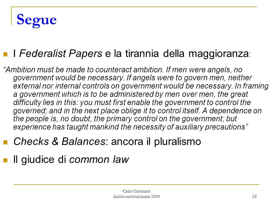 Carlo Casonato diritto costituzionale 2009 28 Segue I Federalist Papers e la tirannia della maggioranza : Ambition must be made to counteract ambition