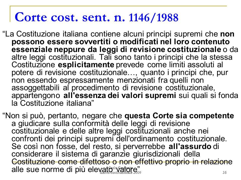 Carlo Casonato diritto costituzionale 2009 38 Corte cost. sent. n. 1146/1988 La Costituzione italiana contiene alcuni principi supremi che non possono